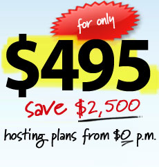 for only $495. Save $2,500. hosting plans from $0 p.m.